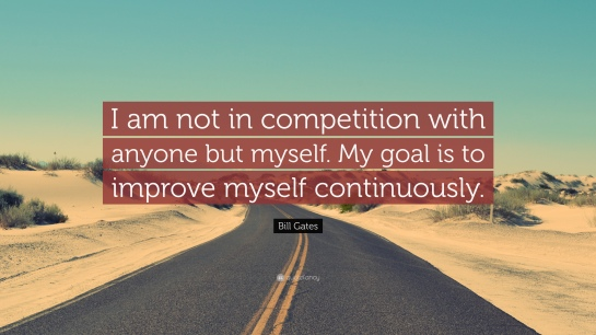 125221-Bill-Gates-Quote-I-am-not-in-competition-with-anyone-but-myself-My