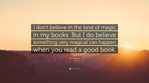 354395-J-K-Rowling-Quote-I-don-t-believe-in-the-kind-of-magic-in-my-books